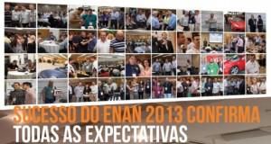 Sucesso do ENAN 2013 confirma todas as expectativas