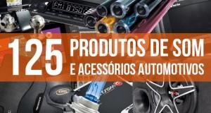 125 produtos de som e acessórios automotivos para equipar o seu veículo